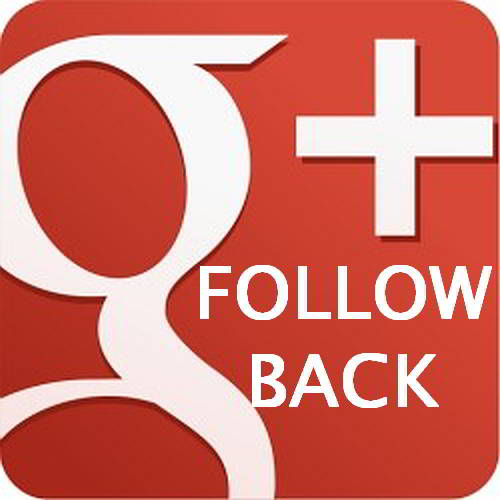 Follow us on Googe+ and we always Follow you back